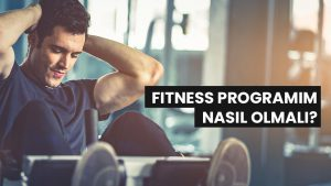 Fitness Programım Nasıl Olmalı