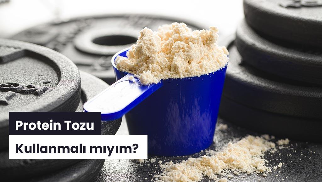 Protein Tozu Kullanmalı mıyım?
